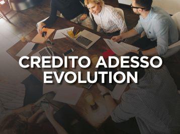 Credito adesso Evolution per PMI e MID CAP - seconda e terza finestra