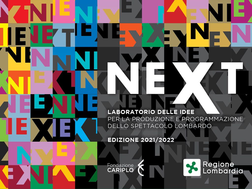 Progetto NEXT – Laboratorio delle idee per la produzione e programmazione dello spettacolo lombardo – Edizione 2021/2022 - LINEE A e B